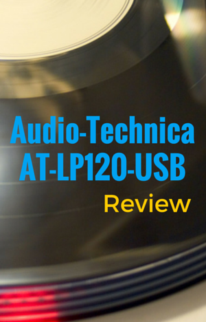 Audio-Technica AT-LP120-USB Review