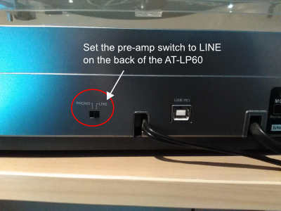 AT-LP60USB set preamp switch to LINE